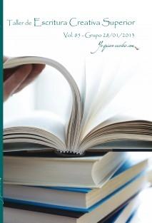 "Taller de Escritura Creativa Superior Vol. 85 - Grupo 28/01/2013 . ""YoQuieroEscribir.com"""