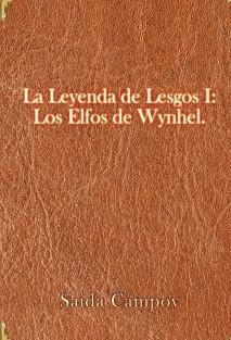 La leyenda de Lesgos I: Los Elfos de Whynhel