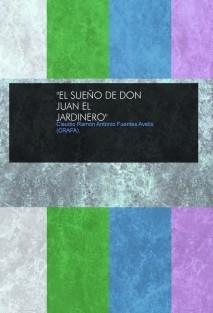 """""""EL SUEÑO DE DON JUAN EL JARDINERO"""""""