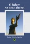 EL HALCÓN, NO BEBE ALCOHOL