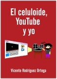 El celuloide, YouTube y yo