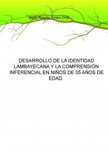 DESARROLLO DE LA IDENTIDAD LAMBAYECANA Y LA COMPRENSIÓN INFERENCIAL EN NIÑOS DE 05 AÑOS DE EDAD