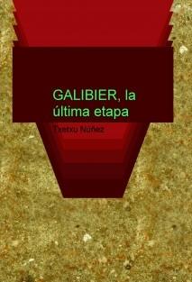 GALIBIER, la última etapa