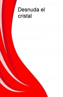 Desnuda el cristal