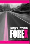 "SIMPLIFYING FOREX ""Beginner to Professional in 3,000 words"""