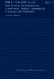 PIRLS - TIMS 2011. Estudio Internacional de progreso en comprensión lectora, matemáticas y ciencias. IEA. Volumen I. Informe español