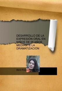 DESARROLLO DE LA EXPRESIÓN ORAL EN NIÑOS DE 05 AÑOS MEDIANTE LA DRAMATIZACIÓN