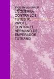 LA GUERRA CONTRA LOS TUTES IX: PIPOTE CONTRA EL HERMANO DEL EMPERADOR TUTEANO