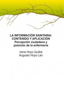 LA INFORMACIÓN SANITARIA: CONTENIDO Y APLICACIÓN. Percepción ciudadana y posición de la enfermería