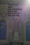 NEW PHILOSOPHICAL LIGHT AND THE PATH OF THE INITIATE