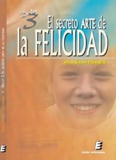 EL SECRETO ARTE DE LA FELICIDAD (De-ley 3)