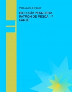 BIOLOGÍA PESQUERA. PATRÓN DE PESCA. 1ª PARTE