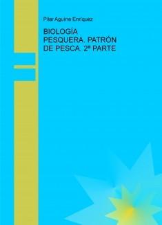 BIOLOGÍA PESQUERA. PATRÓN DE PESCA. 2ª PARTE