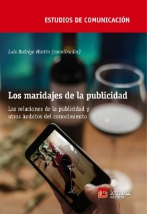 Los maridajes de la publicidad. Las relaciones de la publicidad y otros ámbitos del conocimiento
