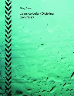 La psicología ¿Diciplina científica?