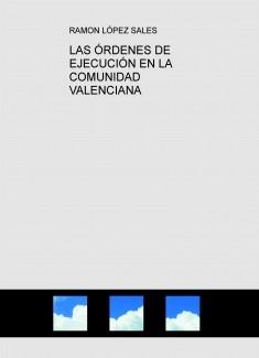 LAS ÓRDENES DE EJECUCIÓN EN LA COMUNIDAD VALENCIANA