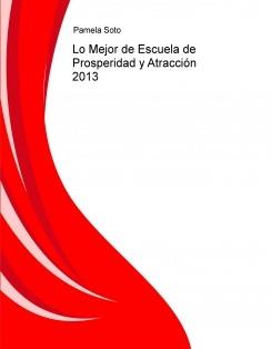Lo Mejor de Escuela de Prosperidad y Atracción 2013
