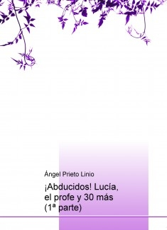 ¡Abducidos! Lucía, el profe y 30 más (1ª parte)
