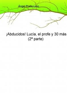 ¡Abducidos! Lucía, el profe y 30 más (2ª parte)