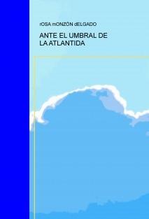 ANTE EL UMBRAL DE LA ATLANTIDA