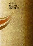 EL CAFÉ AMBIGUO.