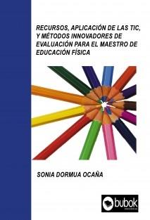 Recursos, aplicación de las TIC y métodos innovadores de evaluación para el maestro de Educación Física