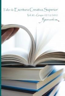"Taller de Escritura Creativa Superior Vol. 82 - Grupo 12/9/2012 . ""YoQuieroEscribir.com"""