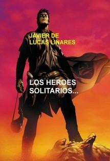 LOS HEROES SOLITARIOS