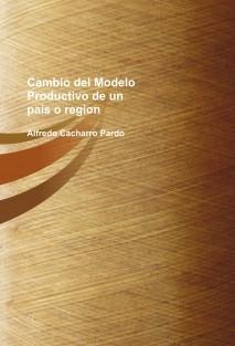 Cambio del Modelo Productivo de un pais o region