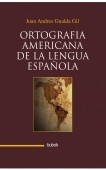 Ortografia americana de la lengua española