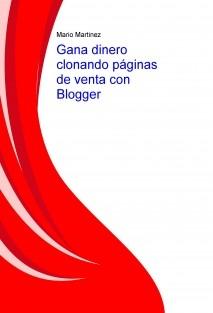 Gana dinero clonando páginas de venta con Blogger