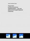Diccionario jurídico-económico Inglés/Español - Law and Economics English/Spanish Dictionary