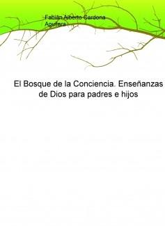 El Bosque de la Conciencia. Enseñanzas de Dios para padres e hijos