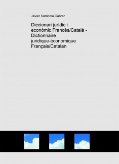 Diccionari jurídic i econòmic Francès/Català - Dictionnaire juridique-économique Français/Catalan