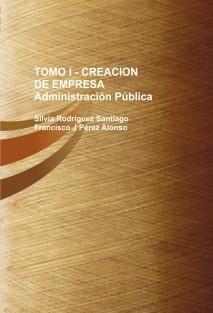 TOMO I - CREACION DE EMPRESA Administración Pública