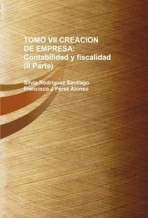 TOMO VII CREACION DE EMPRESA: Contabilidad y fiscalidad (Segunda Parte)