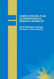 CONFECCIÓN DEL PLAN DE PREVENCIÓN DE RIESGOS LABORALES
