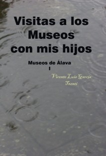 Visitas a los Museos con mis hijos Museos de Álava I