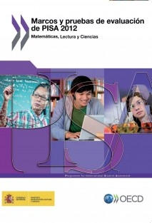 Marcos y pruebas de evaluación de PISA 2012. Matemáticas, lectura y ciencias