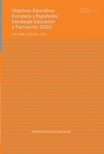 Objetivos educativos europeos y españoles: estrategia, educación y formación 2020 : informe español 2013
