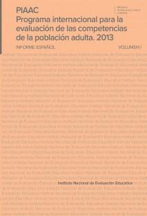 PIAAC. Programa internacional para la evaluación de las competencias de la población adulta 2013. Informe español