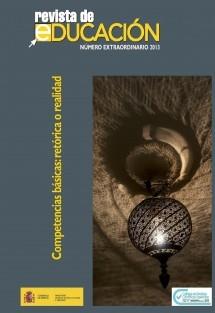 Revista de educación nº extraordinario año 2013. Competencias básicas: retórica o realidad