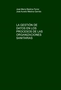 LA GESTIÓN DE DATOS EN LOS PROCESOS DE LAS ORGANIZACIONES SANITARIAS