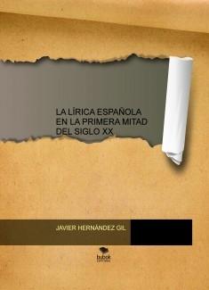 LA LÍRICA ESPAÑOLA EN LA PRIMERA MITAD DEL SIGLO XX