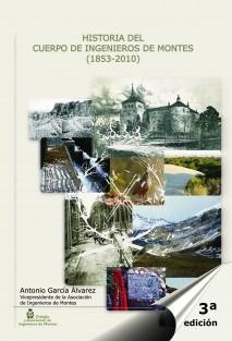 Historia del Cuerpo de Ingenieros de Montes (1853-2010) (3ª edición - impresión en color)
