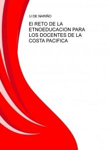El RETO DE LA ETNOEDUCACION PARA LOS DOCENTES DE LA COSTA PACIFICA