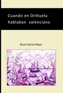 Cuando en Orihuela hablaban valenciano