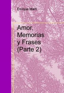 AMOR, MEMORIAS Y FRASES (Parte 2)