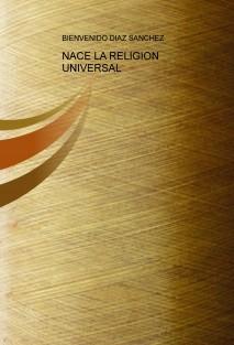 NACE LA RELIGION UNIVERSAL