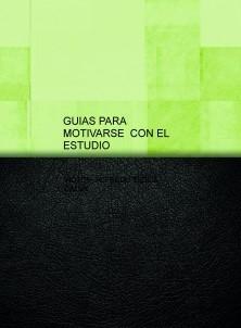 GUIAS PARA MOTIVARSE CON EL ESTUDIO